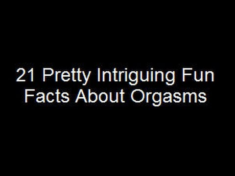 Fact about orgasm