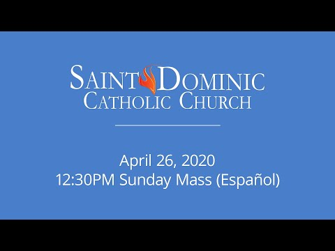 Saint Dominic Catholic Church // 4-26-20 12:30PM Mass (Español)