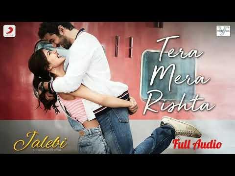 FULL SONG | Tera Mera Rishta | Shreya Ghoshal, KK | Jalebi #TeraMeraRishta #ShreyaGhoshal #Jalebi
