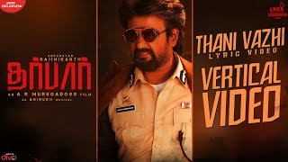 DARBAR (Tamil) - Thani Vazhi (Vertical Lyric Video) | Rajinikanth | AR Murugadoss | Anirudh
