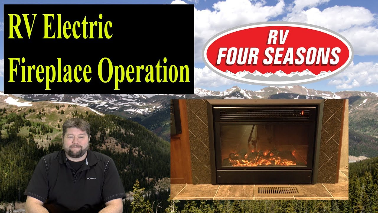 RV Electric Fireplace Operation