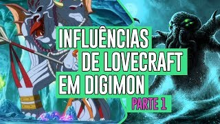 Influências de Lovecraft em Digimon - parte 1