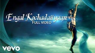 Rajinikanth | Kochadaiiyaan - Engal Kochadaiiyaan Song | Rahman