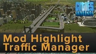 Cities: Skylines Mod Highlight - Traffic Manager