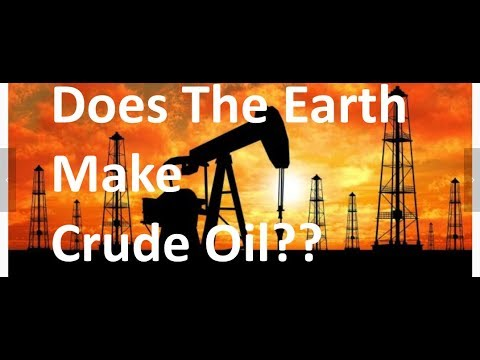 Endless Crude Oil - Not Fossil but Made by Earth? The Out There Channel Episode #6 (10Jan2017)