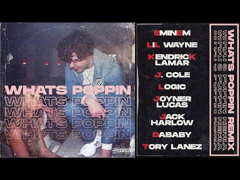 WHATS POPPIN Remix – Eminem, Lil Wayne, Kendrick Lamar, J. Cole, Logic, Joyner Lucas, Jack Harlow…