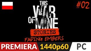 This War of Mine: STORIES PL ✒️ EP03 Fading Embers ✒️ Odc.2 Spać!