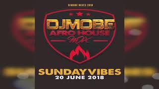 DjMobe   Afro House Mix 20 June 2018   SundayVibes