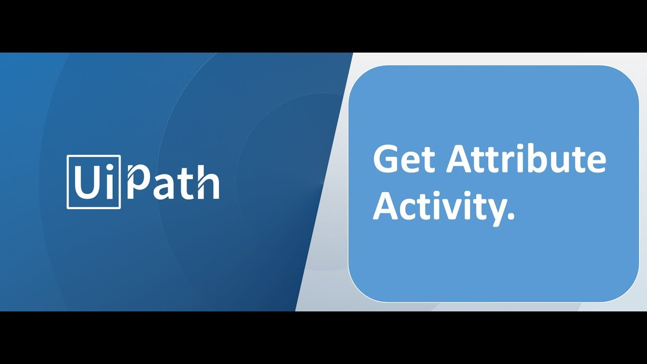RPA - Uipath - Get Attribute Activity  Subscribe & Encourage if you like  this video