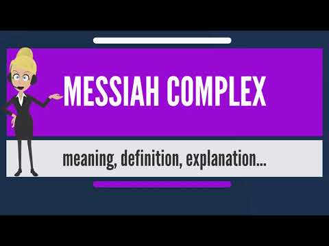 What is MESSIAH COMPLEX? What does MESSIAH COMPLEX mean? MESSIAH COMPLEX meaning & explanation Mp3
