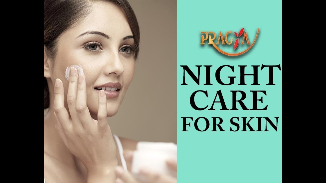 Beauty Tips  Night Care For Skin  Payal Sinha ( Naturopath