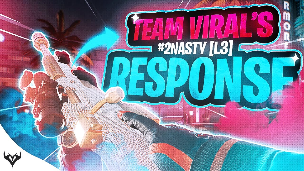 VIRAL - #2Nasty [L3] Team Response