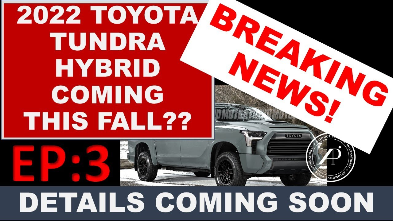 BREAKING NEWS! Toyota to Release Details Feb 10 on 2022 Tundra - Hybrid might be available this fall