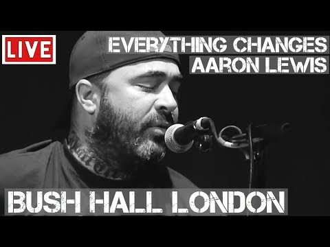 Aaron Lewis  Everything Changes  & Acoustic in HD @ Bush Hall, London 2011
