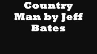 Watch Jeff Bates Country Man video