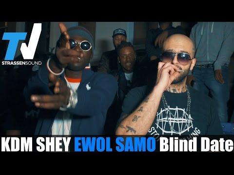 KDM SHEY & EWOL SAMO - Blind Date (Official HD Video)
