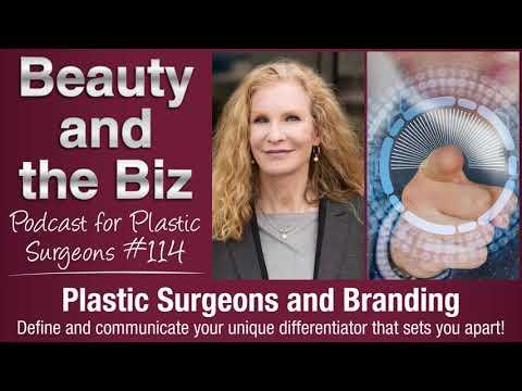 Ep.114: Plastic Surgeons and Branding
