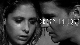 Buffy + Angel (BTVS/ATS) | Crazy In Love