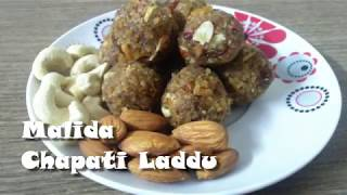 Malida - Chapati Laddu   Chapati surprise   Dry fruit bomb