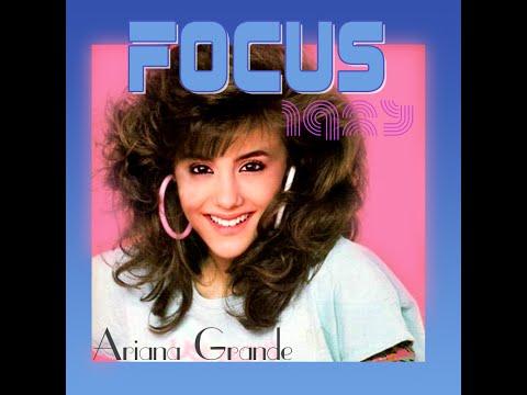 80s Remix: Focus  Ariana Grande