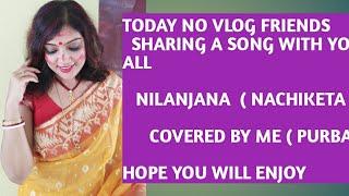 NILANJANA || COVER //A popular Bengali song of Nachiketa chakraborty/ lal fite sada moja