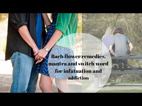 bach-flower-remedies,mantra-and-switch-word-for-infatuation-and-addiction