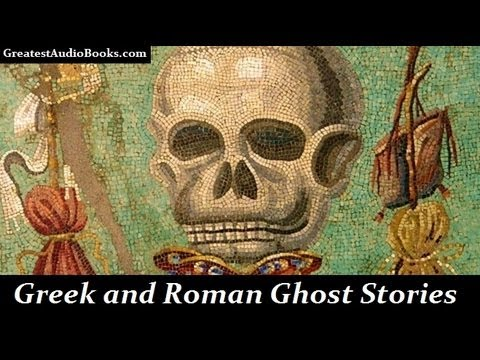 GREEK AND ROMAN GHOST STORIES - FULL AudioBook | Greatest Audio Books