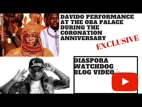 DAVIDO LIVE PERFORMANCE AT THE OBA PALACE