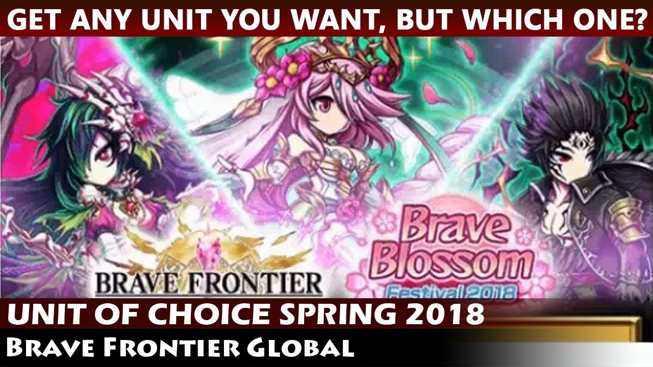 Get Any Unit You Want, But Which One? Unit of Choice Event Spring 2018  (Brave Frontier Global)