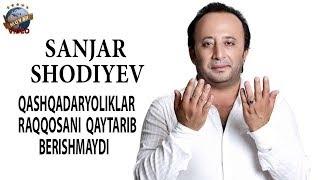 Sanjar Shodiyev - Qashqadaryoliklar raqqosani qaytarib berishmaydi