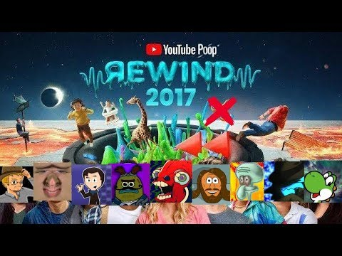 YouTube Poop Rewind 2017: Enough is Enough