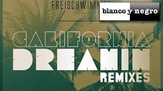 Freischwimmer California Dreamin Official Remixes