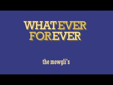 Whatever Forever - The Mowgli's lyrics