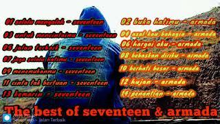 Best 14 lagu seventeen & armada(mengenang masa lalu)