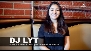 DJ Lyt | Made From Scratch | Scratch DJ Academy