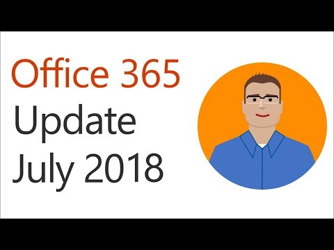 Office 365 update for July 2018