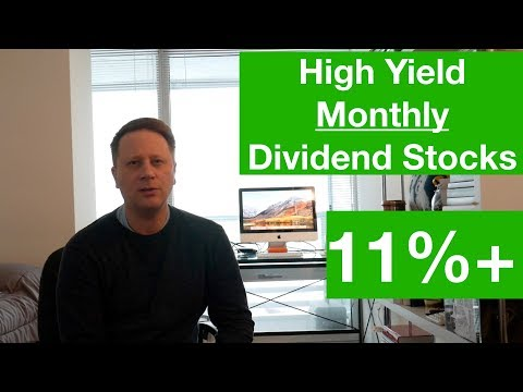 High Yield Monthly Dividend Stock - 11% per Year