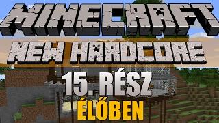 Minecraft: New Hardcore - 15. rész [ÉLŐBEN]