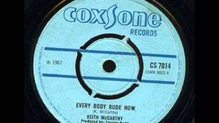 Keith McCarthy - Every Body Rude Now