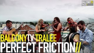 PERFECT FRICTION - THE GRADUATE (BalconyTV)