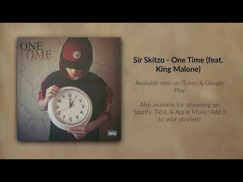 Skitzo - One Time (feat. King Malone)