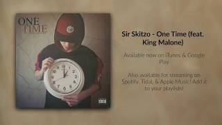 Download Skitzo - One Time (feat. King Malone) MP3 song and Music Video