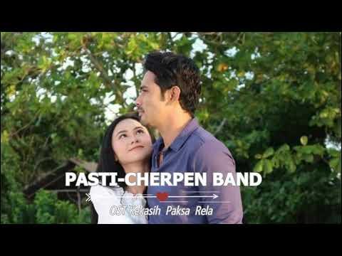 Pasti ~ Cherpen Band ~ OST Kekasih Paksa Rela