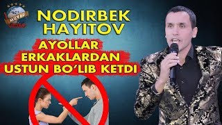 Download Nodirbek Hayitov (Nodir lo`li) - Ayollar erkaklardan ustun bo`lib ketdi Mp3 and Videos