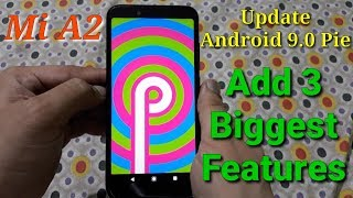 MI A2 Get Android 9 Pie - 3 New biggest features add in MI A2 smartphone   In Hindi