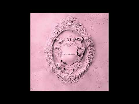 BLACKPINK (블랙핑크) - Kick It (Audio) [Kill This Love]