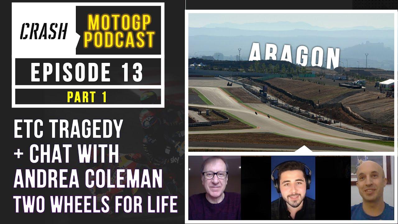 MotoGP 2021 | Crash MotoGP Podcast Ep.13 PART 1 | ETC Tragedy + Chat With Andrea Coleman TW for Life