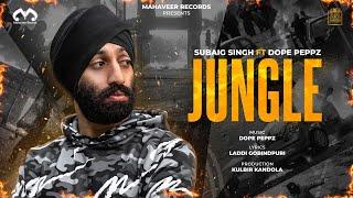 Subaig Singh - Jungle ft Dope Peppz (Official Music Video)