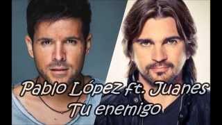 Pablo López ft. Juanes - Tu enemigo