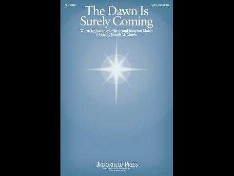 THE DAWN IS SURELY COMING - Jonathan Martin/Joseph M. Martin